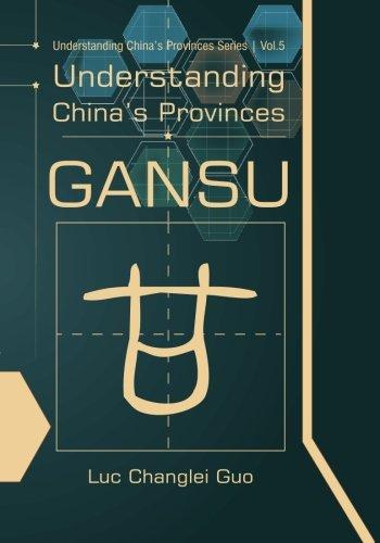 Understanding China's Provinces: Gansu: Volume 5