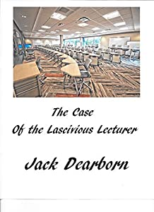 The Case of the Lascivious Lecturer