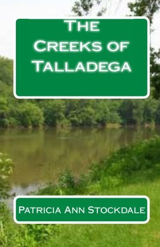 the-creeks-of-talladega-indian-leaders-and-battles-by-patricia-ann-stockdale-2010-10-04