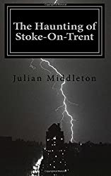 The Haunting of Stoke-On-Trent