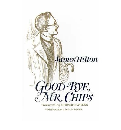 By James Hilton ; H M Brock ; Edward Weeks ( Author ) [ Good-Bye, Mr. Chips By Jan-1962 Hardcover