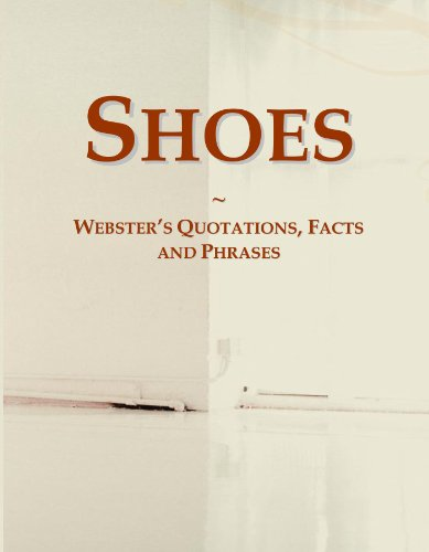 Shoes: Webster's Quotations, Facts and Phrases