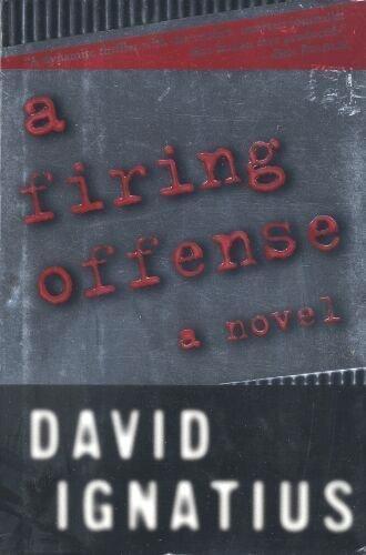 A Firing Offense par David Ignatius