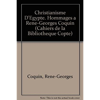 Christianisme D'egypte. Hommages a Rene-georges Coquin