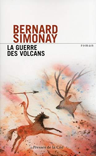 La Guerre des volcans par Bernard SIMONAY