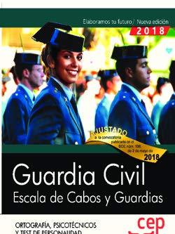 Guardia Civil. Escala de Cabos y Guardias. Ortografía, Psicotécnicos y Test de Personalidad. por Vvaa