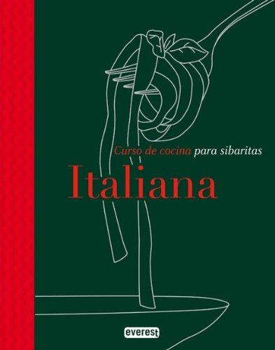 Cocina Italiana: Curso de cocina para sibaritas.