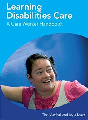 Learning Disabilities and Care - A Care Worker Handbook