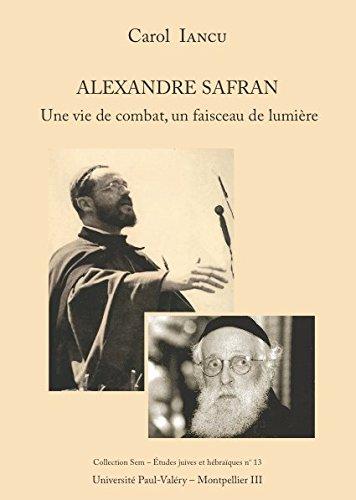 Alexandre Safran : Une vie de combat, un faisceau de lumière