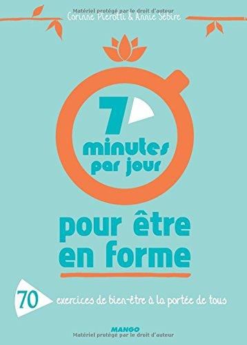 7 minutes par jour pour tre en forme - 70 exercices de bien-tre  la porte de tous