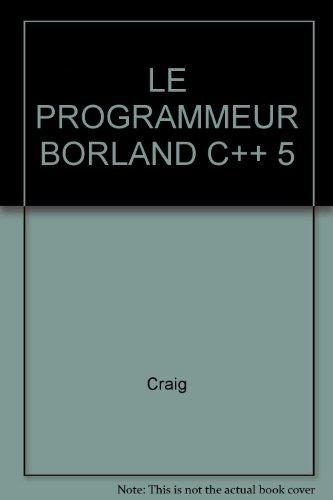 LE PROGRAMMEUR BORLAND C++ 5