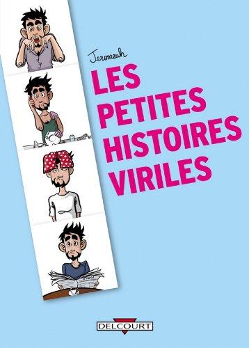 Les Petites Histoires viriles