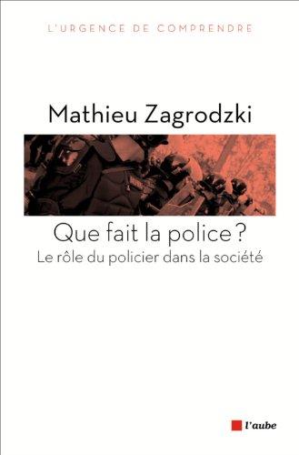 Que fait la police ? : Le rôle du policier dans la société