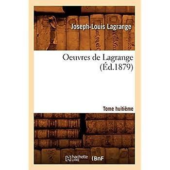 Oeuvres de Lagrange. Tome huitième (Éd.1879)