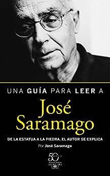 Una guía para leer a José Saramago von [Saramago, José]