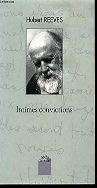 Hubert Reeves :Intimes convictions par Hubert Reeves
