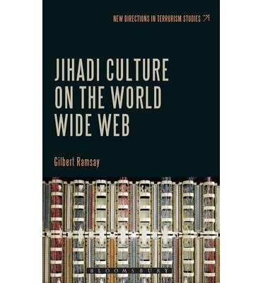 [(Jihadi Culture on the World Wide Web )] [Author: Gilbert Ramsay] [Dec-2013]