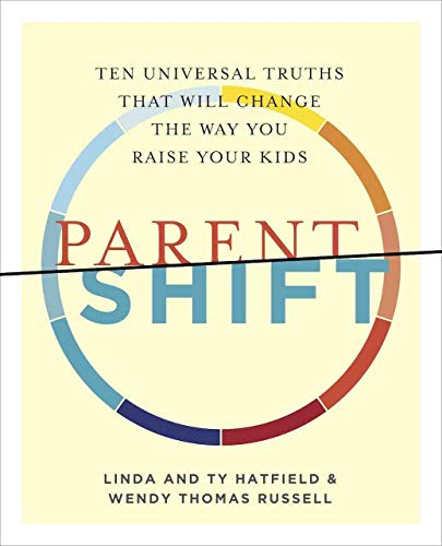 ParentShift: Ten Universal Truths That Will Change the Way You Raise Your Kids (English Edition)