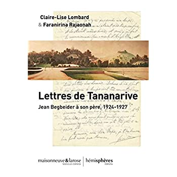 Lettres de Tananarive : Jean Beigbeder à son père, 1924-1927