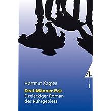 Drei-Männer-Eck: Dreieckiger Roman des Ruhrgebiets