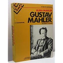 Gustav Mahler. Ricordi e lettere