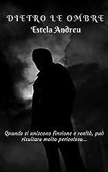DIETRO LE OMBRE (Italian Edition)