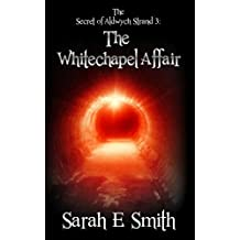 The Secret of Aldwych Strand 3: The Whitechapel Affair