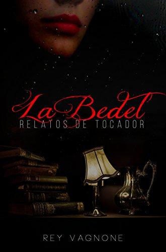 La Bedel: Relatos de tocador