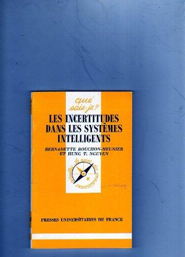 LES INCERTITUDES DANS LES SYSTEMES INTELLIGENTS. 1ère édition par Bernadette Bouchon-Meunier, Hung-T Nguyen
