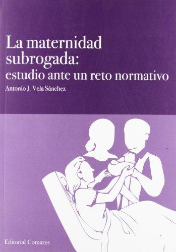 Maternidad subrogada, la - estudio ante un reto normativo