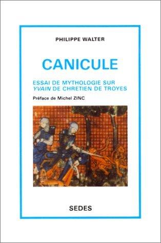 Canicule. Essai de mythologie sur Yvain de Chrétien de Troyes