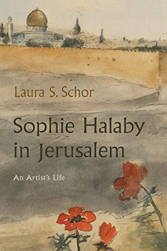 Sophie Halaby in Jerusalem: An Artist's Life (English Edition)