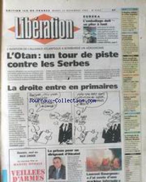 LIBERATION [No 4202] du 22/11/1994 - OTAN - UN TOUR DE PISTE CONTRE LES SERBES LA DROITE ENTRE EN PRIMAIRE RALLYE - AURIOL MENACE CULTURE - LES INDIENS AU MUSEE