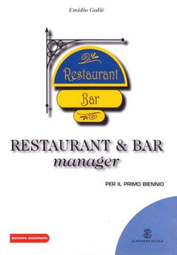 Restaurant & bar manager. Per gli Ist. professionali alberghieri
