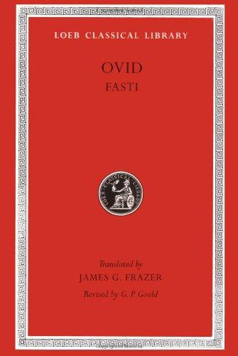 Ovid: Fasti (Loeb Classical Library): Bks. I-VI