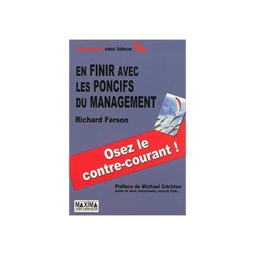 EN FINIR AVEC LES PONCIFS DU MANAGEMENT de Richard Farson,Michael Crichton (Préface) ( 14 mai 2008 )