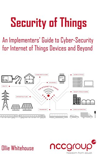 Security of things an implementers guide to cyber security for security of things an implementers guide to cyber security for internet of things fandeluxe Document