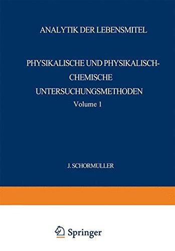 Analytik der Lebensmittel: Physikalische und Physikalisch-Chemische Untersuchungsmethoden (Handbuch der Lebensmittelchemie, Band 2)