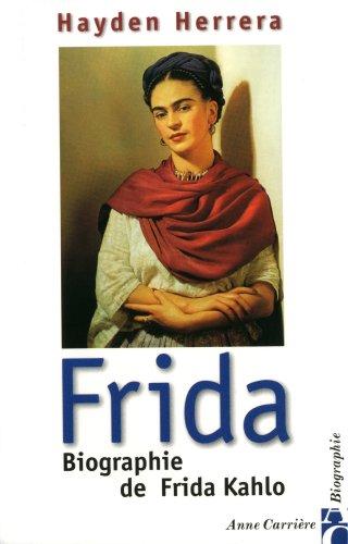 Frida. Biographie de Frida Kahlo