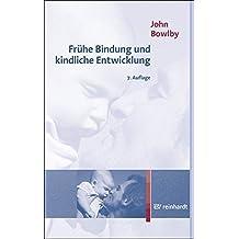 Frühe Bindung und kindliche Entwicklung