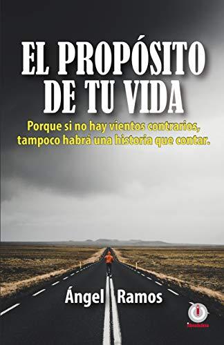 El propósito de tu vida por Ángel Ramos