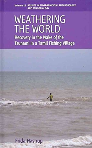 [(Weathering the World : Recovery in the Wake of the Tsunami in a Tamil Fishing Village)] [By (author) Frida Hastrup] published on (August, 2011) par Frida Hastrup