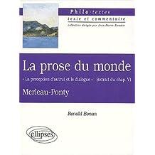 """La prose du monde """"La perception d'autrui et le dialogue"""" (extrait du chapitre V), Merleau-Ponty"""