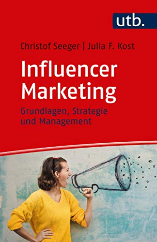 Kost, Julia / Seeger, Christof: Influencer Marketing