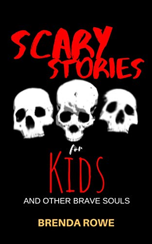 Scary Stories for Kids and Other Brave Souls (English Edition)