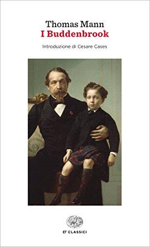I Buddenbrook (Einaudi): Decadenza di una famiglia (Einaudi tascabili. Classici)