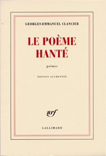 Le poème hanté par Georges-Emmanuel Clancier