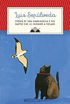 Storia di una gabbianella e del gatto che le insegnò a volare di [Sepúlveda, Luis]