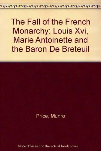 The Fall of the French Monarchy par Munro Price