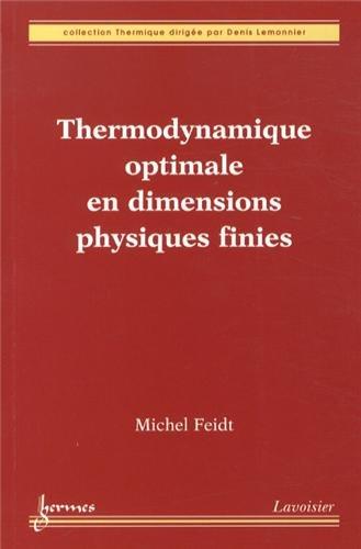 Thermodynamique optimale en dimensions physiques finies